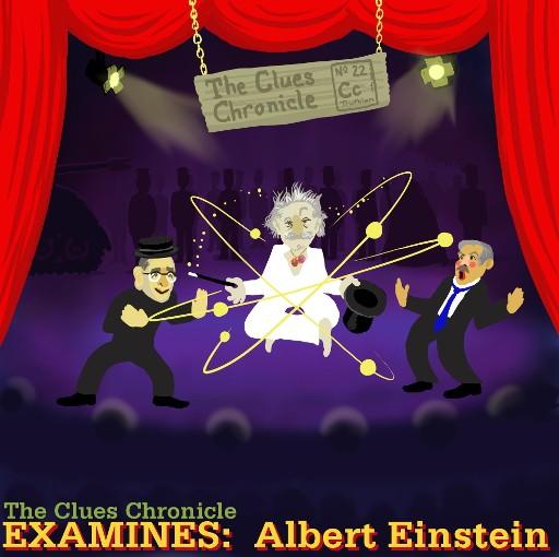 Issue 22: The Clues Chronicle Examines Albert Einstein (Hi, 'smj')